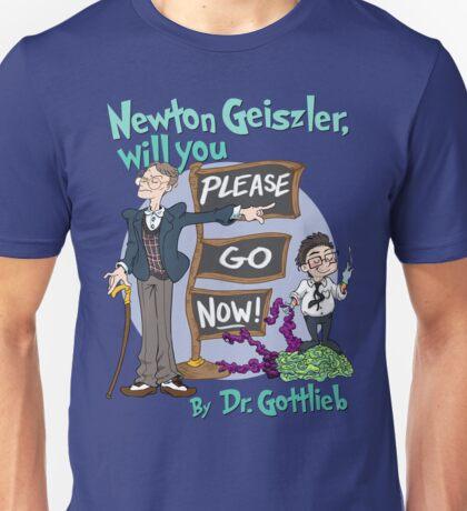 Newton Geiszler, will you Please Go Now! Unisex T-Shirt