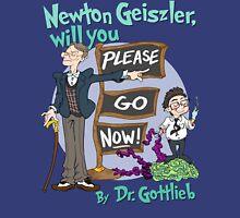 Newton Geiszler, will you Please Go Now! T-Shirt