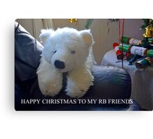 Happy Christmas To You All ............ Canvas Print