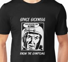Space Sickness -- Know the Symptoms Unisex T-Shirt