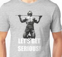 Arnie - Lets Get Serious, workout t shirt Unisex T-Shirt