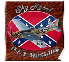 P-51 Mustang Sky Rebel Poster