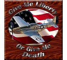 P-51 Mustang Give Me Liberty Photographic Print