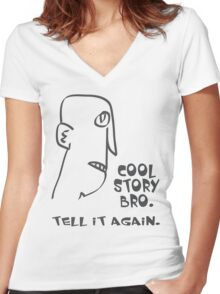 cool story bro. tell it again. - memes, comic, cartoon, funny, humor Women's Fitted V-Neck T-Shirt