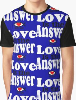 Love is the Answer; God is Love - white Graphic T-Shirt