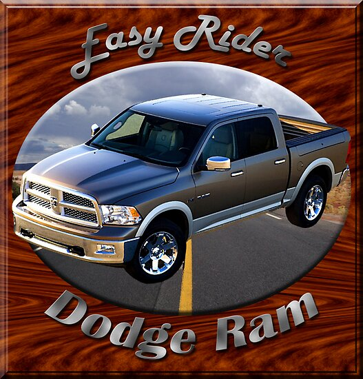 Dodge Ram Truck Easy Rider by hotcarshirts