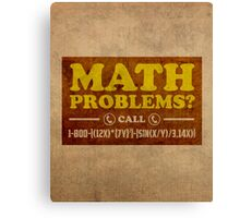 Math Problems Hotline Cool Funny Math Poster Canvas Print