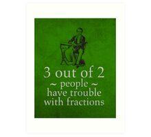 Fractions Math Humor Pun Nerd Poster Art Print