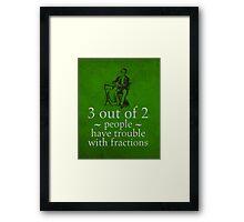 Fractions Math Humor Pun Nerd Poster Framed Print