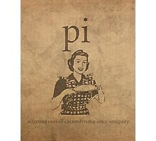 Pi Affects Overall Circumference Humor Pun Math Nerd Poster Photographic Print