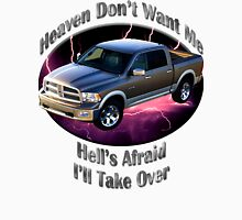 Dodge Ram Truck Heaven Don't Want Me Unisex T-Shirt