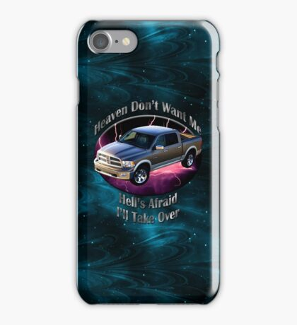 Dodge Ram Truck Heaven Don't Want Me iPhone Case/Skin