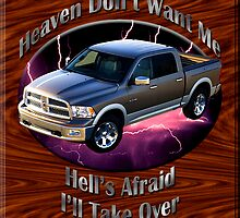 Dodge Ram Truck Heaven Don't Want Me by hotcarshirts