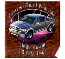 Dodge Ram Truck Heaven Don't Want Me Poster