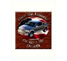 Dodge Ram Truck Give Me Liberty Art Print