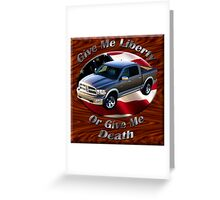 Dodge Ram Truck Give Me Liberty Greeting Card