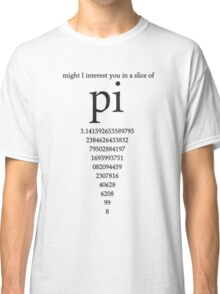 Slice of Pi Humor Nerdy Math Science Shirt Classic T-Shirt