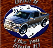 Dodge Ram Truck Drive It Like You Stole It by hotcarshirts