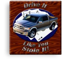 Dodge Ram Truck Drive It Like You Stole It Canvas Print