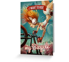 I want to ride my bicycle Greeting Card