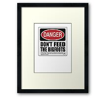 Don't Feed the Bigfoots  Framed Print