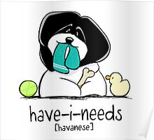 Have-i-Needs Havanese Poster
