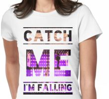 Catch Me I'm Falling Womens Fitted T-Shirt