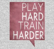 Play hard, train harder by Inspyre