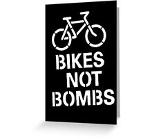 BIKES NOT BOMBS Greeting Card