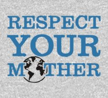 Respect your mother earth One Piece - Short Sleeve