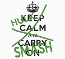 Keep Calm And Hulk Smash by stayfunky