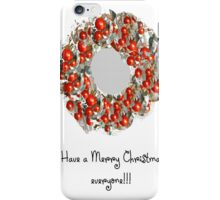 Have a Merry one! iPhone Case/Skin