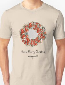 Have a Merry one! T-Shirt