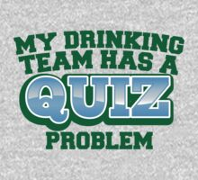 My drinking team has a QUIZ problem funny Pub quiz pun One Piece - Long Sleeve