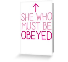She who must be obeyed with arrow up Greeting Card