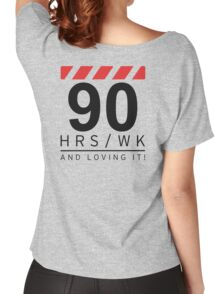 90 hrs / wk and loving it Women's Relaxed Fit T-Shirt