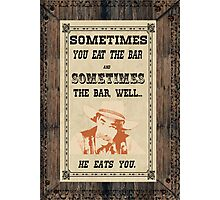Sometimes you eat the bar Photographic Print