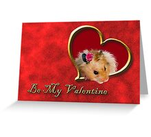 Be My Valentine Hamster Greeting Card