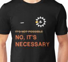 """Interstellar Docking: """"It's Necessary"""" Unisex T-Shirt"""