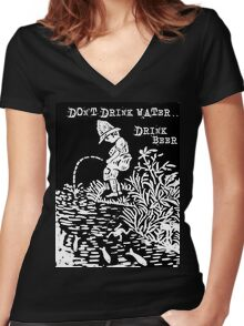 don't drink water, drink beer Women's Fitted V-Neck T-Shirt