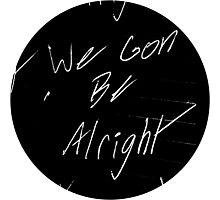 We Gon Be Alright Photographic Print