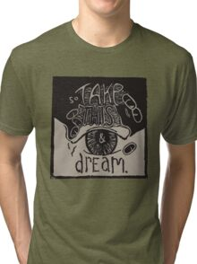 So Take This and Dream Tri-blend T-Shirt
