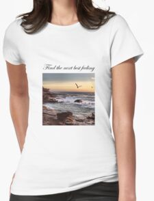 Find The Next Best Feeling Womens Fitted T-Shirt