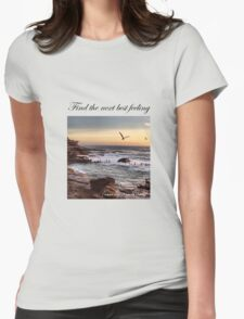 Find The Next Best Feeling T-Shirt