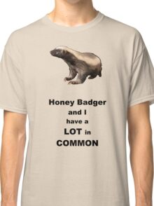 Honey Badger and I Classic T-Shirt