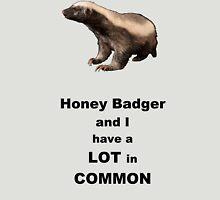 Honey Badger and I Unisex T-Shirt