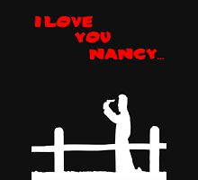 I Love You Nancy  Unisex T-Shirt