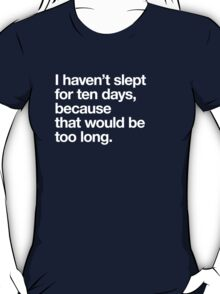 that would be too long... T-Shirt