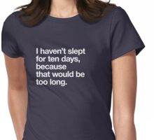 that would be too long... Womens Fitted T-Shirt