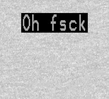 Oh Fsck Unisex T-Shirt